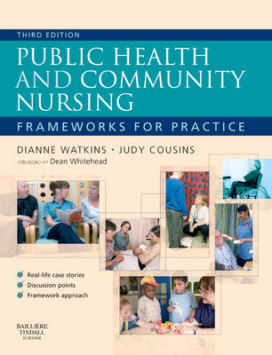 Public Health and Community Nursing Frameworks for practice by Dianne Watkins