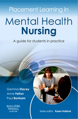 Placement Learning in Mental Health Nursing A guide for students in practice by Gemma Stacey