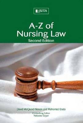 A-Z of nursing law by David McQuoid-Mason, Dr Mahomed Dada, N. Geyer