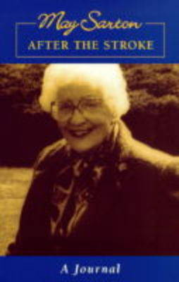 After the Stroke A Journal by May Sarton