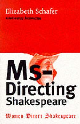 MsDirecting Shakespeare by Elizabeth Schafer