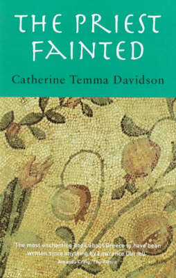 The Priest Fainted by Catherine Temma Davidson