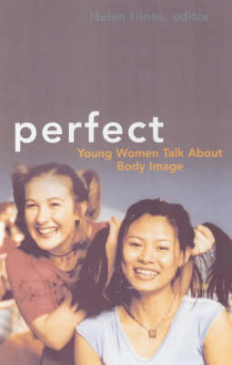 Perfect Young Women Talk About Body Image by Helen Hines