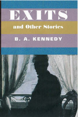 Exits and Other Stories by B.A. Kennedy