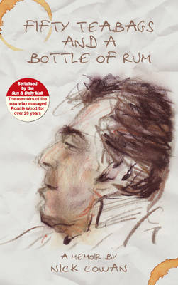 Fifty Tea Bags And A Bottle Of Rum by Nick Cowan