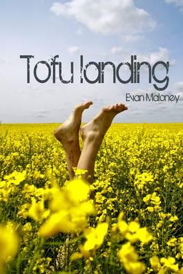 Tofu Landing by Evan Maloney
