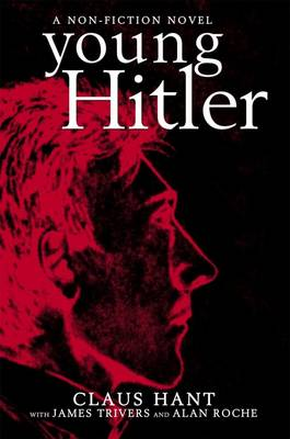 Young Hitler by Claus Hant, James Trivers, Alan Roche