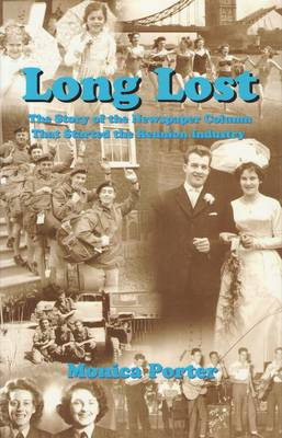 Long Lost The Story of the Newspaper Column That Started the Reunion Industry by Monica Porter