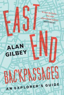 East End Backpassages by Alan Gilbey