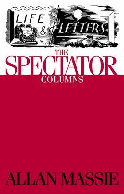 Life & Letters The Spectator Columns by Allan Massie