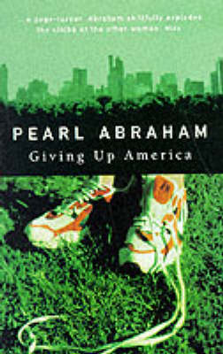 Giving Up America by Pearl Abraham