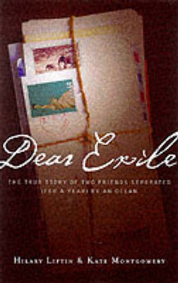 Dear Exile by Hilary Liftin, Kate Montgomery
