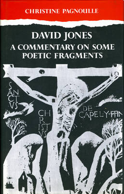 David Jones Commentary on Some Poetic Fragments by Christine Pagnoulle