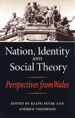 Nation, Identity and Social Theory by Ralph Fevre