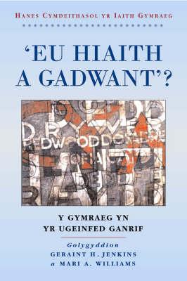 'Eu Hiaith a Gadwant?' Y Gymraeg yn yr Ugeinfed Ganrif by Geraint H. Jenkins