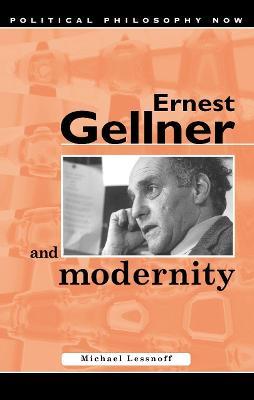 Ernest Gellner and Modernity by Michael H. Lessnoff