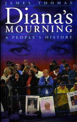 Diana's Mourning A People's History by James Thomas