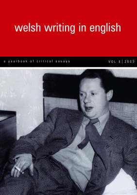 Welsh Writing in English: v.8 A Yearbook of Critical Essays by Tony Brown