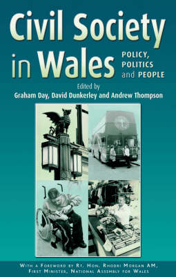 Civil Society in Wales Policy, Politics and People by Graham Day