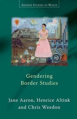 Gendering Border Studies by Jane Aaron