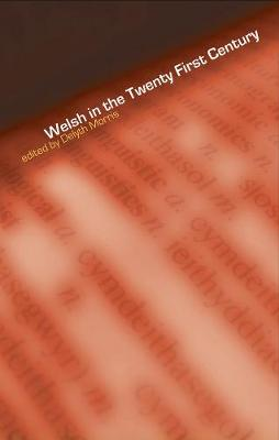 Welsh in the Twenty-First Century by Delyth Morris
