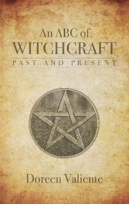 An ABC of Witchcraft Past and Present by Doreen Valiente