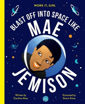 Cover for Work It, Girl: Mae Jemison by Caroline Moss
