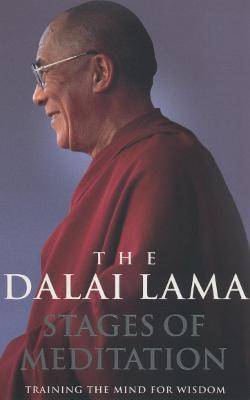 Stages Of Meditation Training the mind for wisdom by Dalai Lama