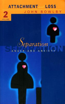 Separation Anxiety and anger: Attachment and loss Volume 2 by John Bowlby