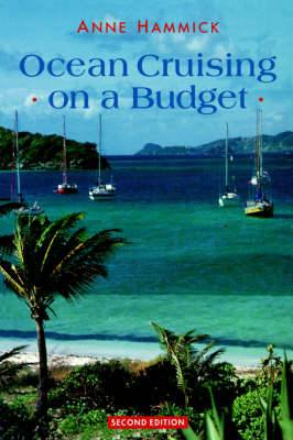 Ocean Cruising on a Budget by Anne Hammick
