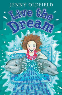 Year 4: Live the Dream! by Jenny Oldfield