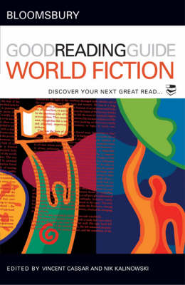 The Bloomsbury Good Reading Guide to World Fiction Discover Your Next Great Read by Nik Kalinowski, Vincent Cassar