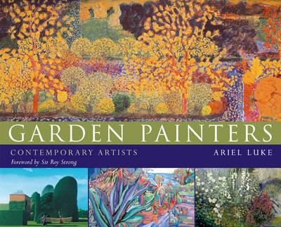 Garden Painters Contemporary Artists by Ariel Luke