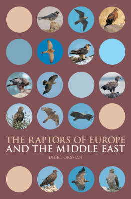 The Raptors of Europe and the Middle East A Handbook to Field Identification by Dick Forsman