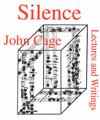Silence Lectures and Writings by John Cage