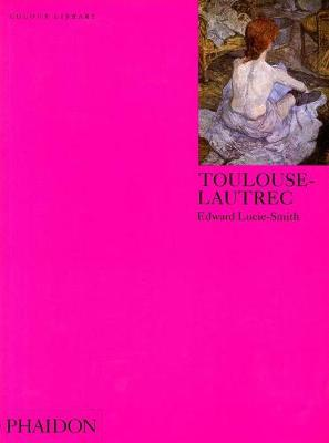 Toulouse-Lautrec by Edward Lucie-Smith