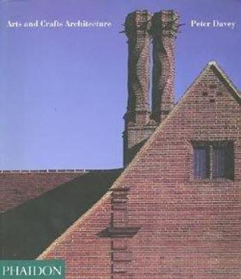 Arts and Crafts Architecture by Peter Davey