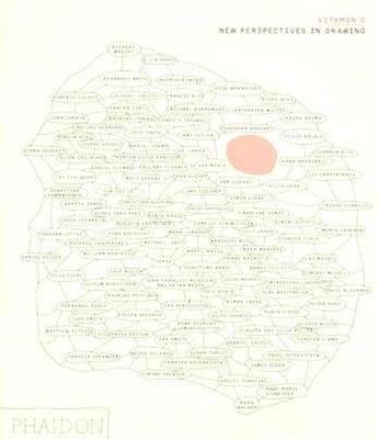 Vitamin D New Perspectives in Drawing by Emma Dexter, Jordan Kantor, Igor Zabel