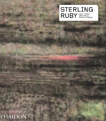 Sterling Ruby by Franklin Sirmans, Kate Fowle, Jessica Morgan