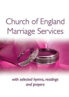 Church of England Marriage Services with selected hymns, readings and prayers by Peter Moger