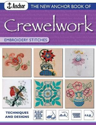 New Anchor Book of Crewelwork Embroidery Stitches Techniques and Designs by Phillipa Turnbull