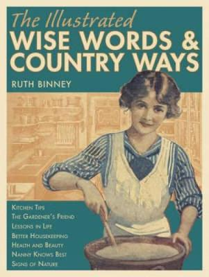 The Illustrated Wise Words and Country Ways by Ruth Binney