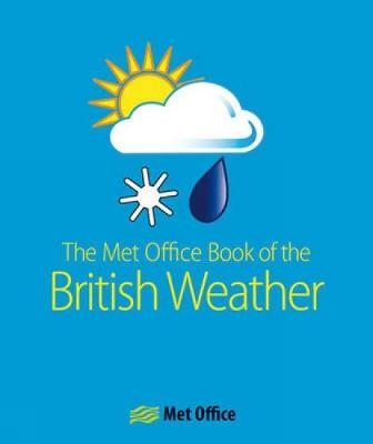 The MET Office Book of the British Weather by The Met Office