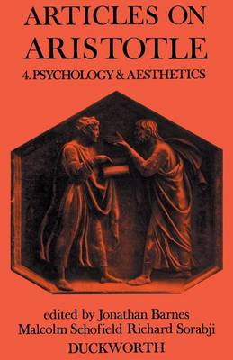 Articles on Aristotle Psychology and Aesthetics by J. Barnes