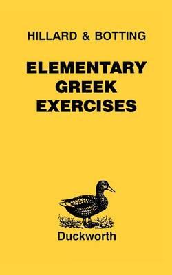Elementary Greek Exercises by A. E. Hillard, C.G. Botting, M. A. North
