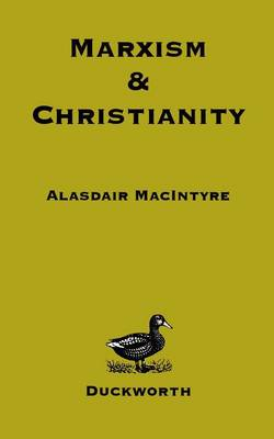 Marxism and Christianity by Alasdair MacIntyre