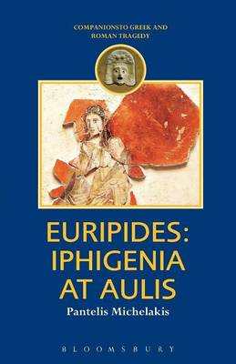 Euripides Iphigenia at Aulis by Pantelis Michelakis