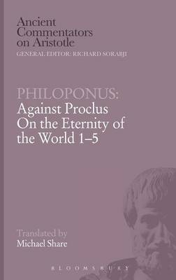 Against Proclus On the Eternity of the World 1-5 by John Philoponus