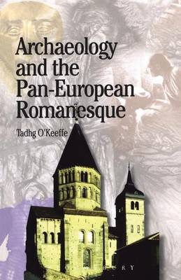Archaeology and the Pan-European Romanesque by T. O'Keefe