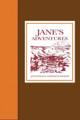 Jane's Adventures Jane's Adventures in and Out of the Book, Jane's Adventures on the Island of Peeg, and Jane's Adventures in a Balloon by Jonathan Gathorne-Hardy